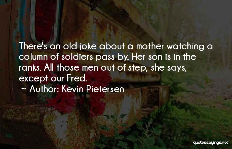 Life Is Just A Joke Quotes By Kevin Pietersen