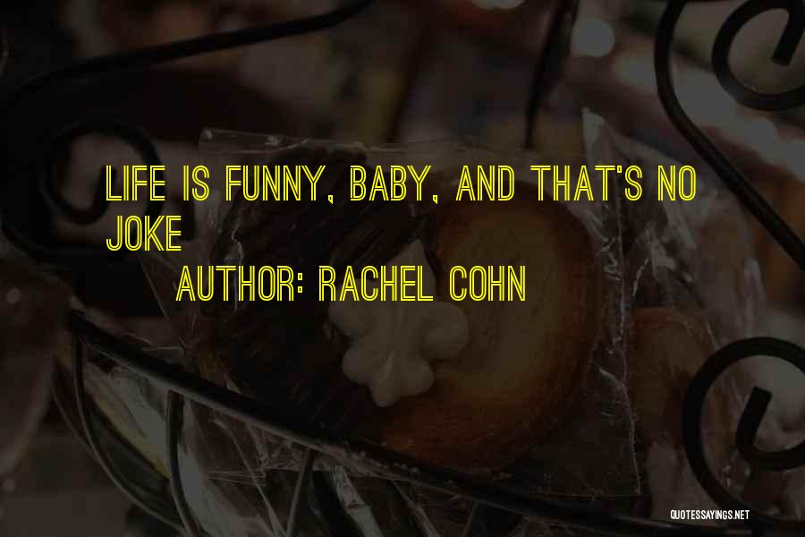 Life Is Just A Joke Quotes By Rachel Cohn
