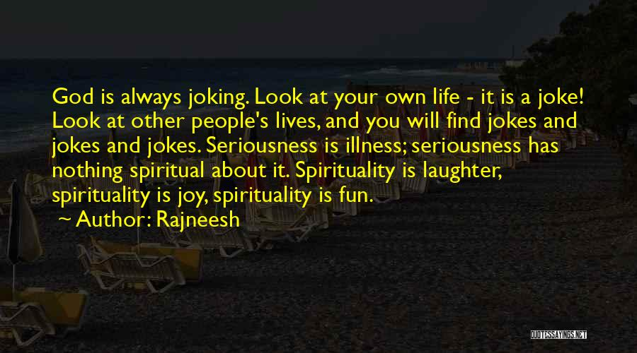 Life Is Just A Joke Quotes By Rajneesh