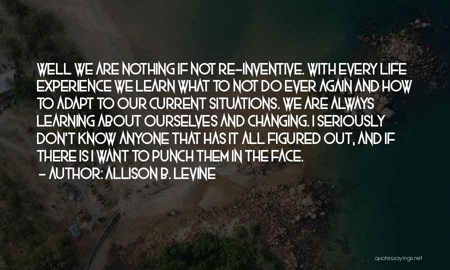 Life Is Learning Experience Quotes By Allison B. Levine