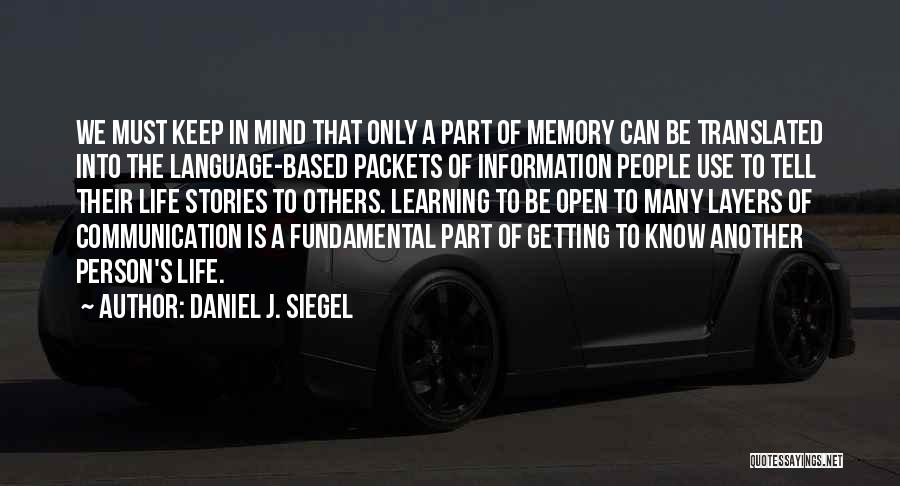 Life Is Learning Experience Quotes By Daniel J. Siegel