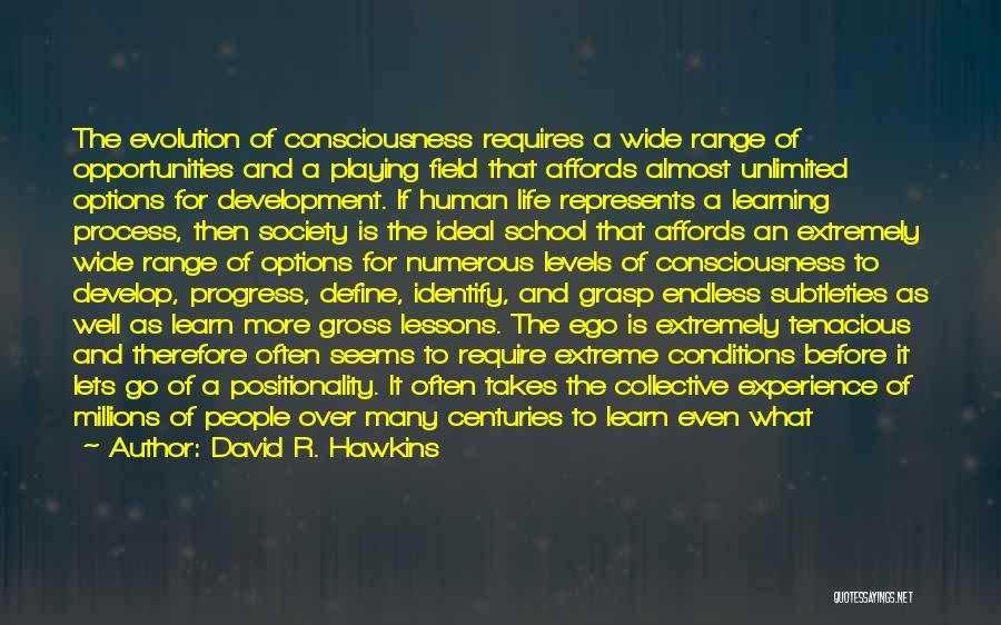 Life Is Learning Experience Quotes By David R. Hawkins