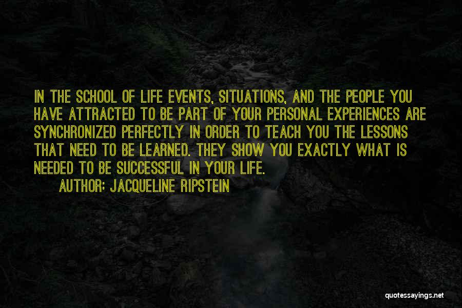 Life Is Learning Experience Quotes By Jacqueline Ripstein