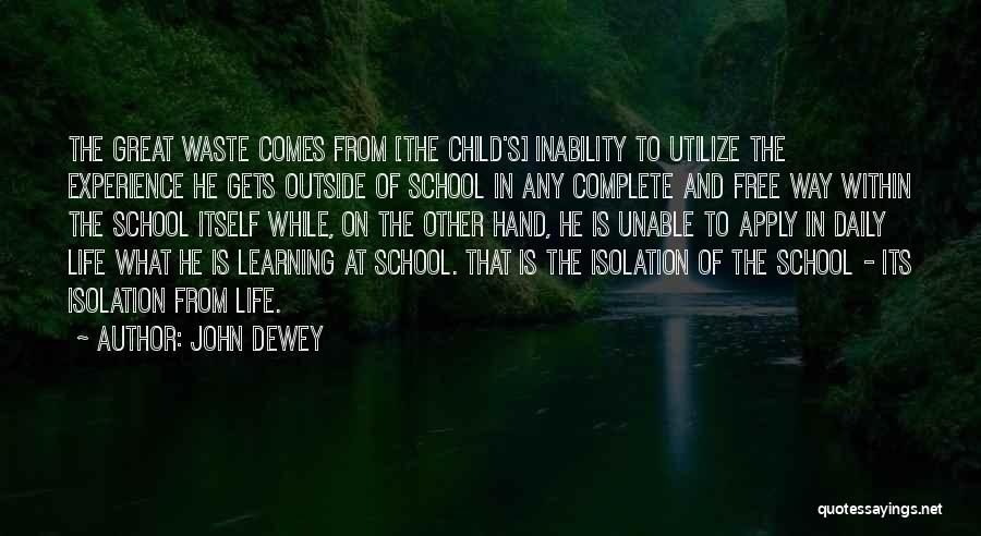 Life Is Learning Experience Quotes By John Dewey