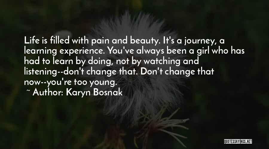 Life Is Learning Experience Quotes By Karyn Bosnak