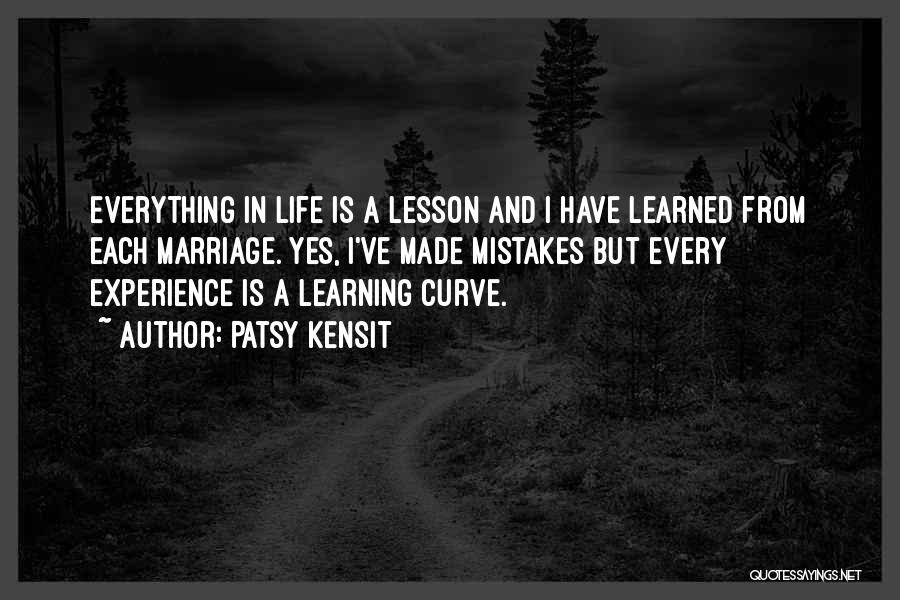 Life Is Learning Experience Quotes By Patsy Kensit