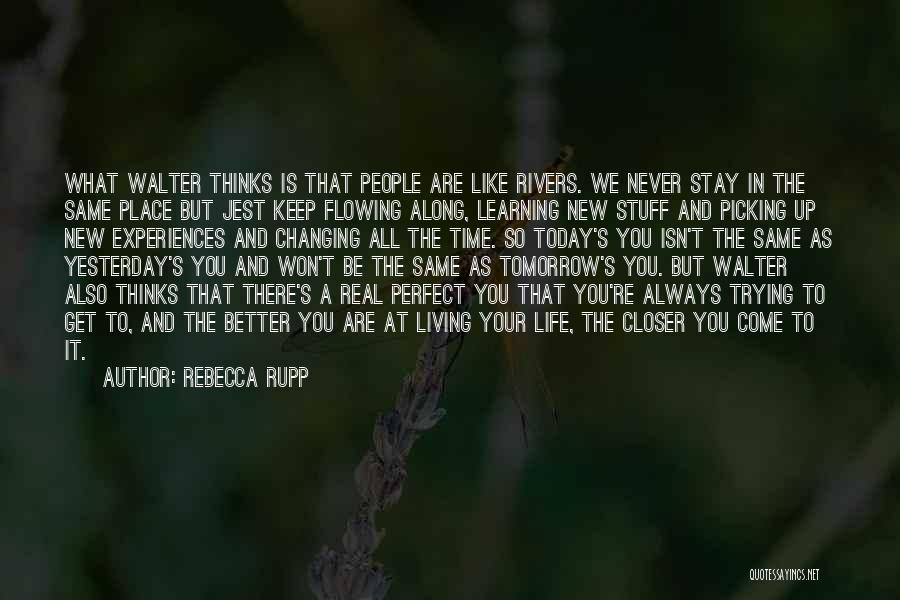 Life Is Learning Experience Quotes By Rebecca Rupp