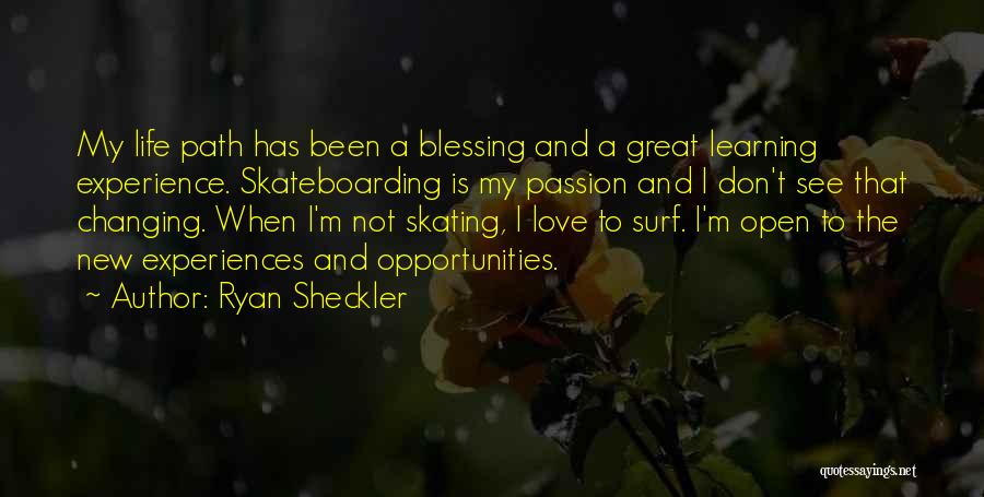 Life Is Learning Experience Quotes By Ryan Sheckler