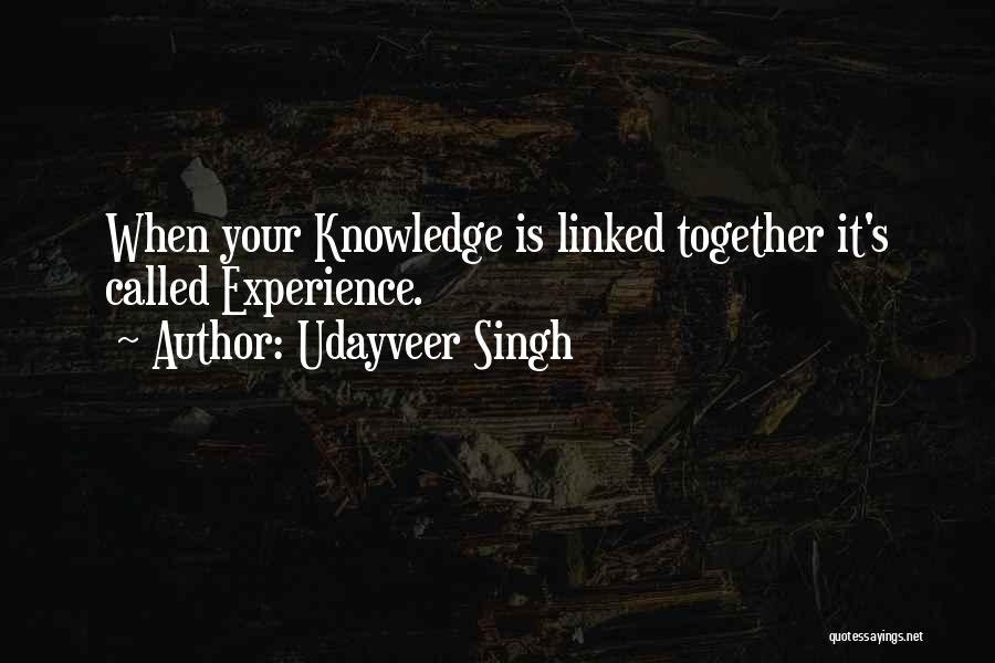 Life Is Learning Experience Quotes By Udayveer Singh