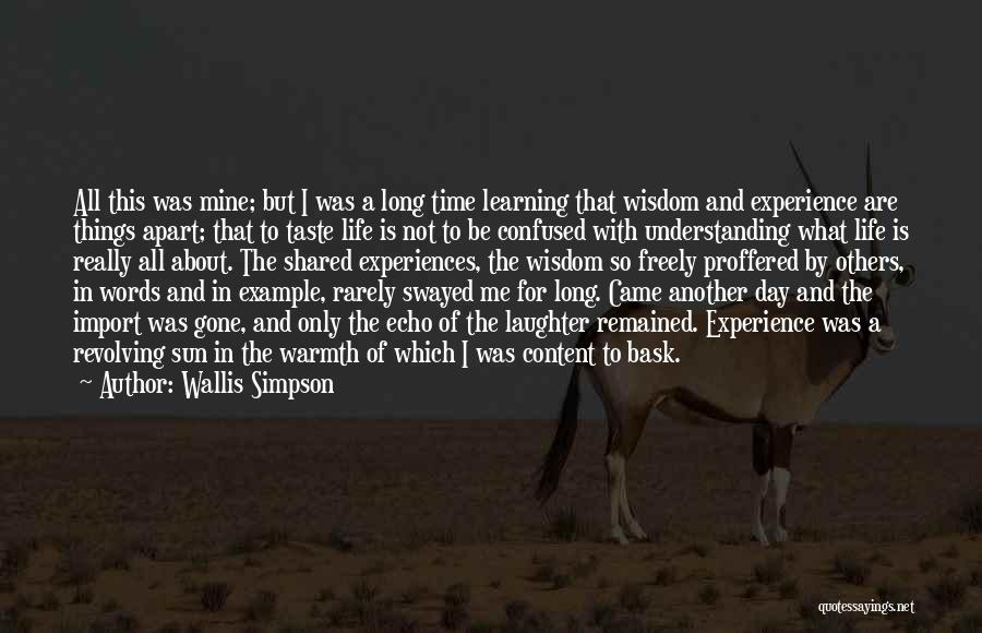 Life Is Learning Experience Quotes By Wallis Simpson