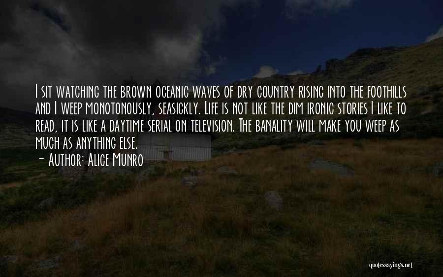 Life Is Like Waves Quotes By Alice Munro