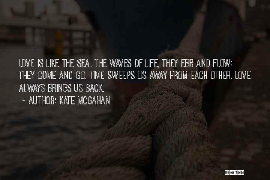 Life Is Like Waves Quotes By Kate McGahan