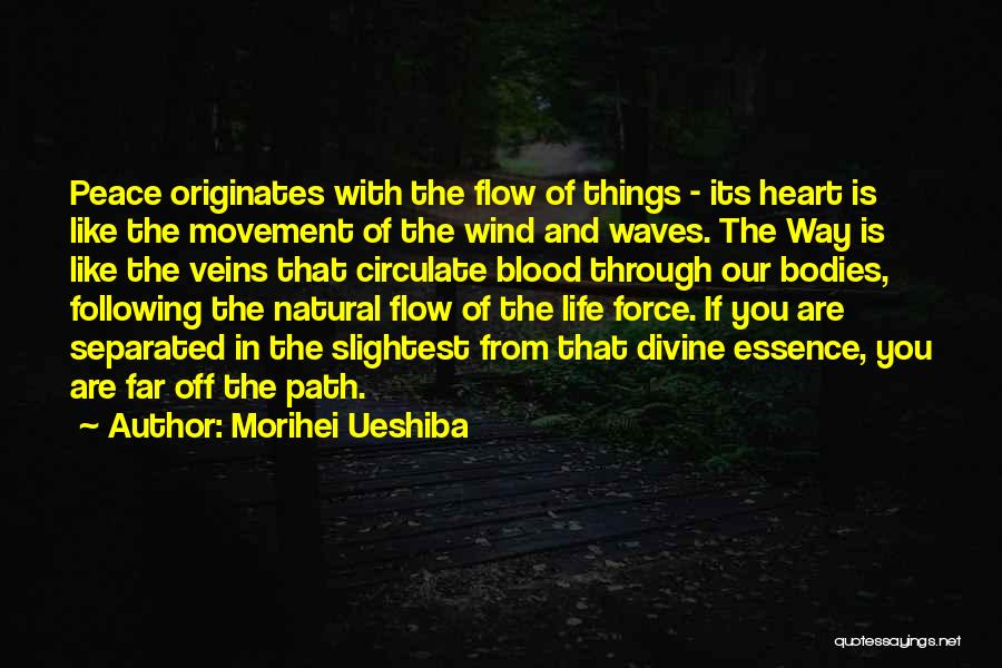 Life Is Like Waves Quotes By Morihei Ueshiba