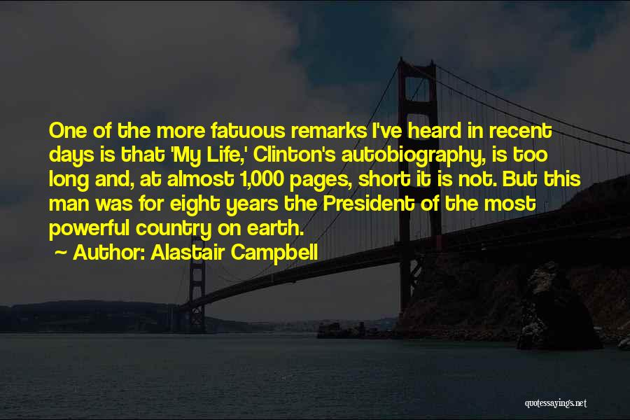 Life Is Not Short Quotes By Alastair Campbell