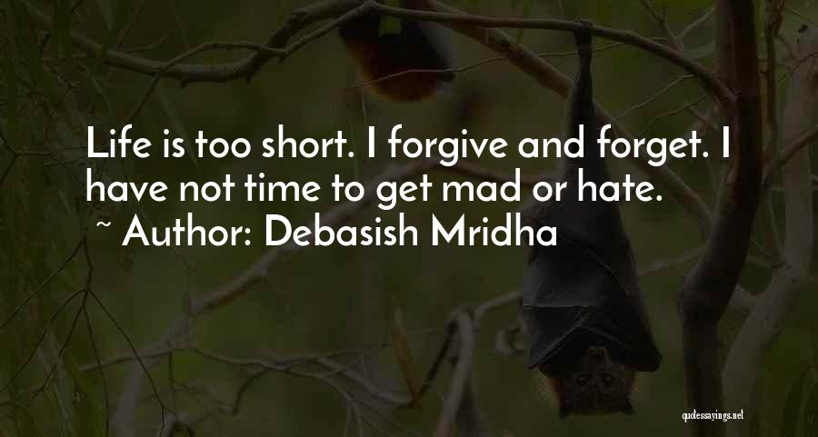 Life Is Not Short Quotes By Debasish Mridha