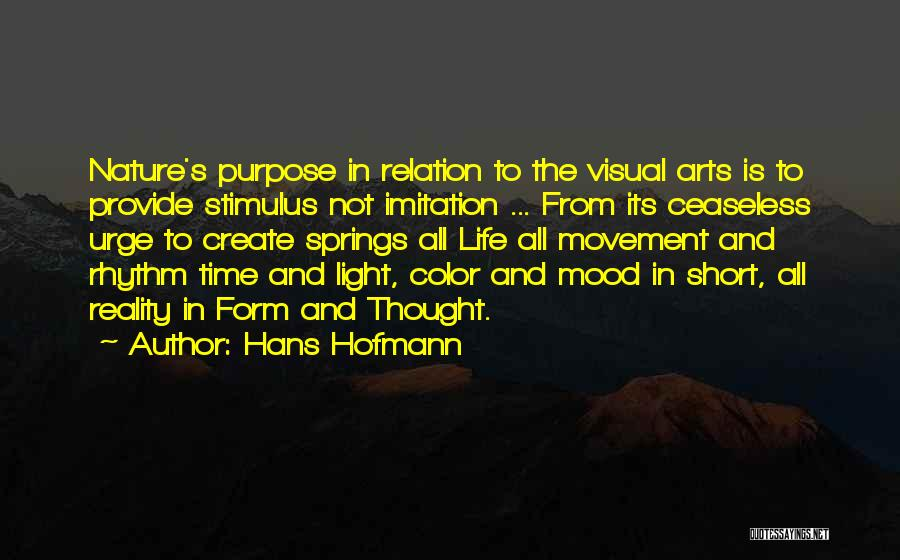 Life Is Not Short Quotes By Hans Hofmann