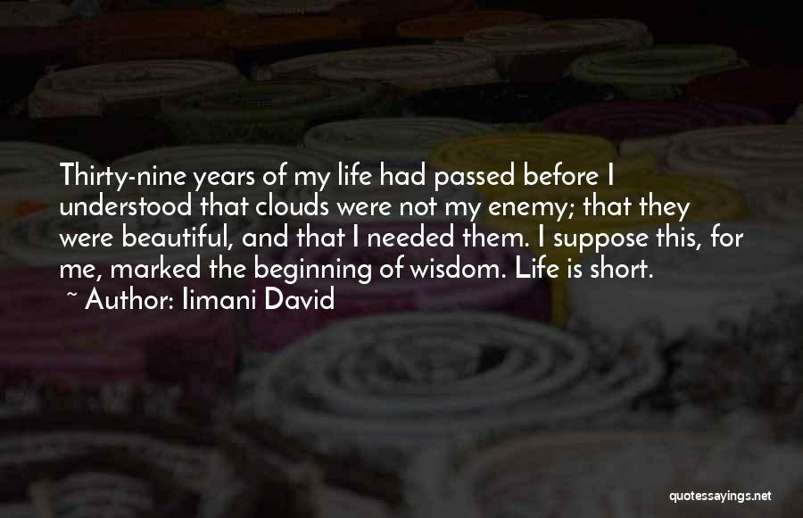 Life Is Not Short Quotes By Iimani David