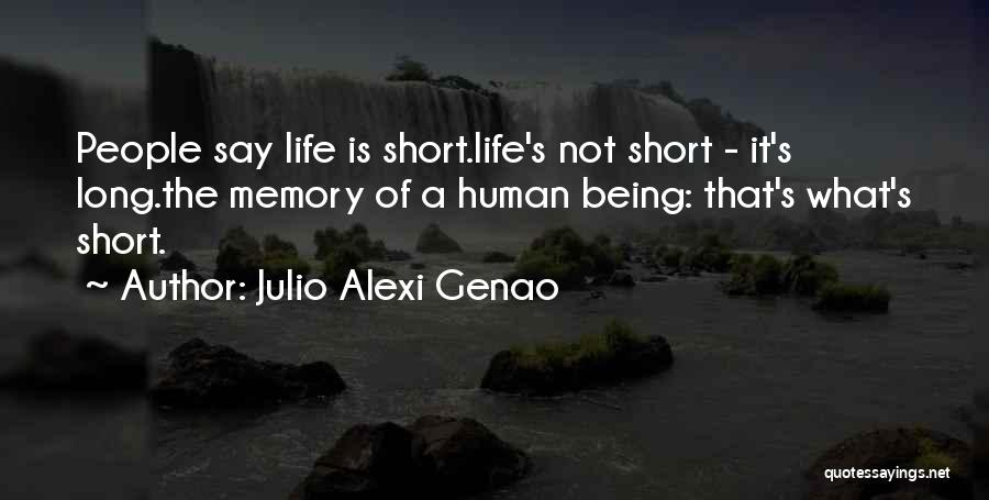 Life Is Not Short Quotes By Julio Alexi Genao