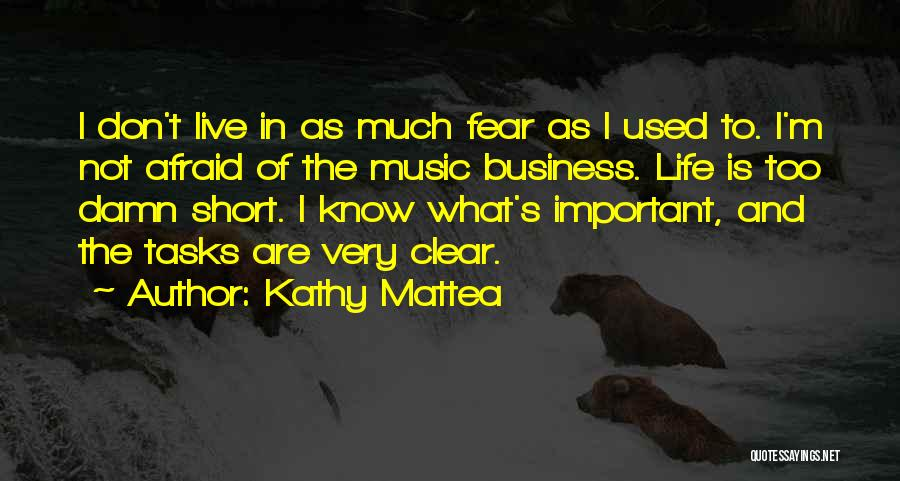 Life Is Not Short Quotes By Kathy Mattea