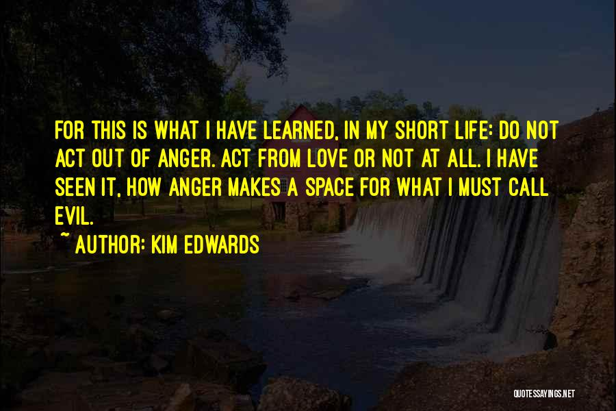 Life Is Not Short Quotes By Kim Edwards