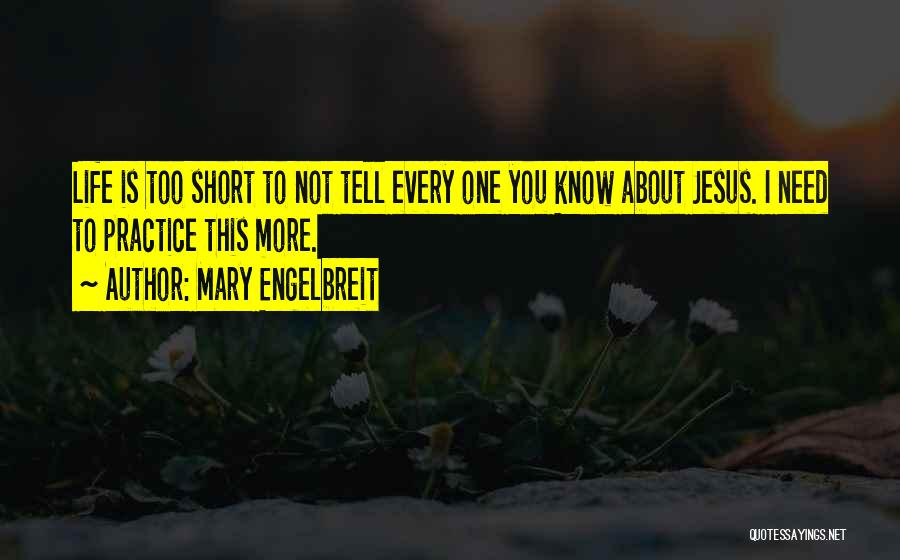 Life Is Not Short Quotes By Mary Engelbreit