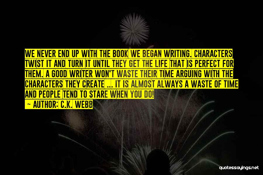 Life Is Perfect With You Quotes By C.K. Webb