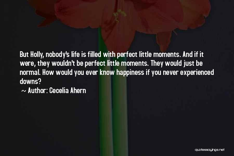 Life Is Perfect With You Quotes By Cecelia Ahern