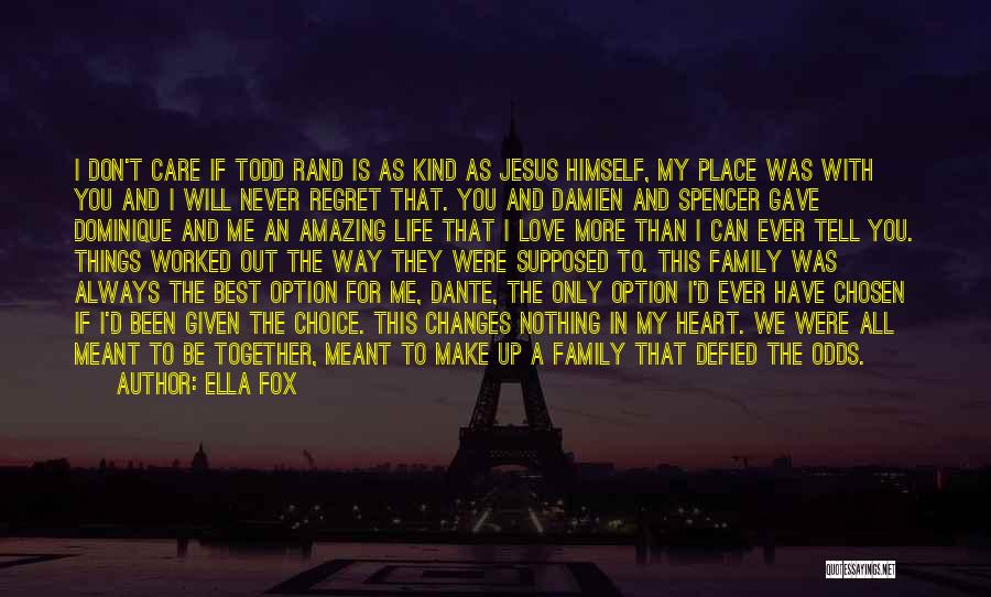 Life Is Perfect With You Quotes By Ella Fox
