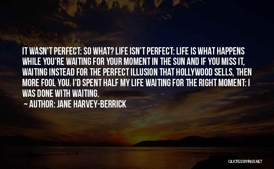 Life Is Perfect With You Quotes By Jane Harvey-Berrick
