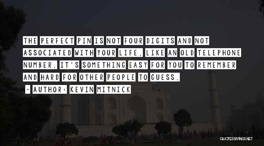 Life Is Perfect With You Quotes By Kevin Mitnick