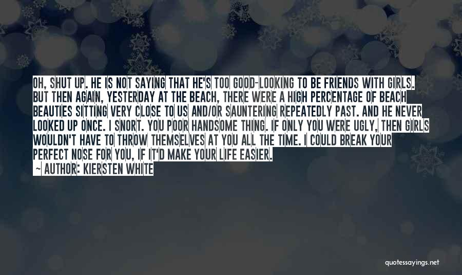 Life Is Perfect With You Quotes By Kiersten White