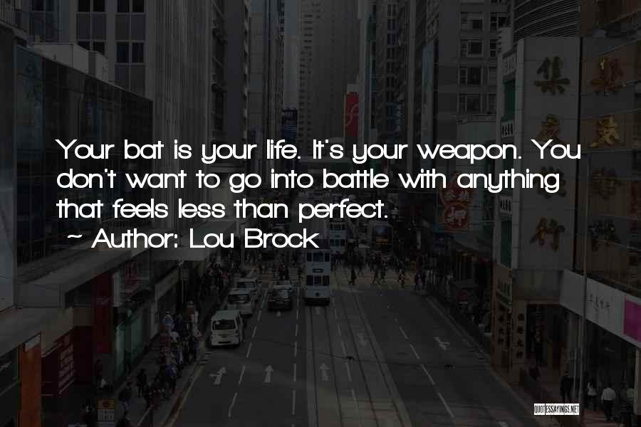 Life Is Perfect With You Quotes By Lou Brock