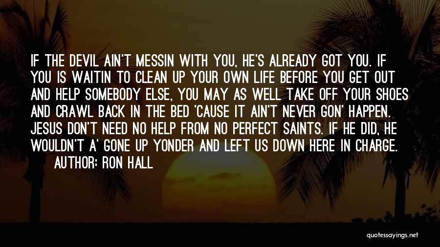 Life Is Perfect With You Quotes By Ron Hall