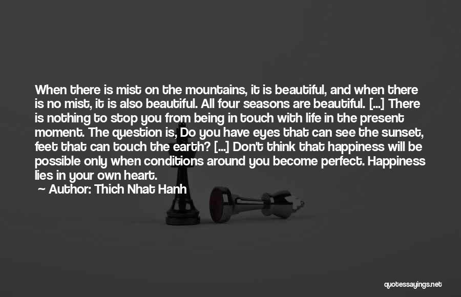Life Is Perfect With You Quotes By Thich Nhat Hanh