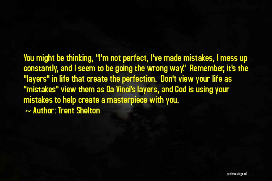 Life Is Perfect With You Quotes By Trent Shelton