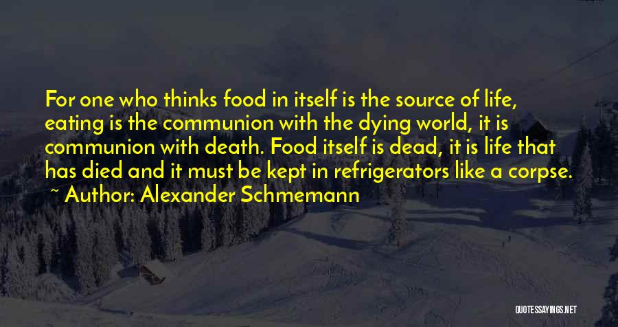 Life Is Quotes By Alexander Schmemann