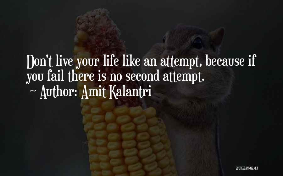 Life Is Quotes By Amit Kalantri