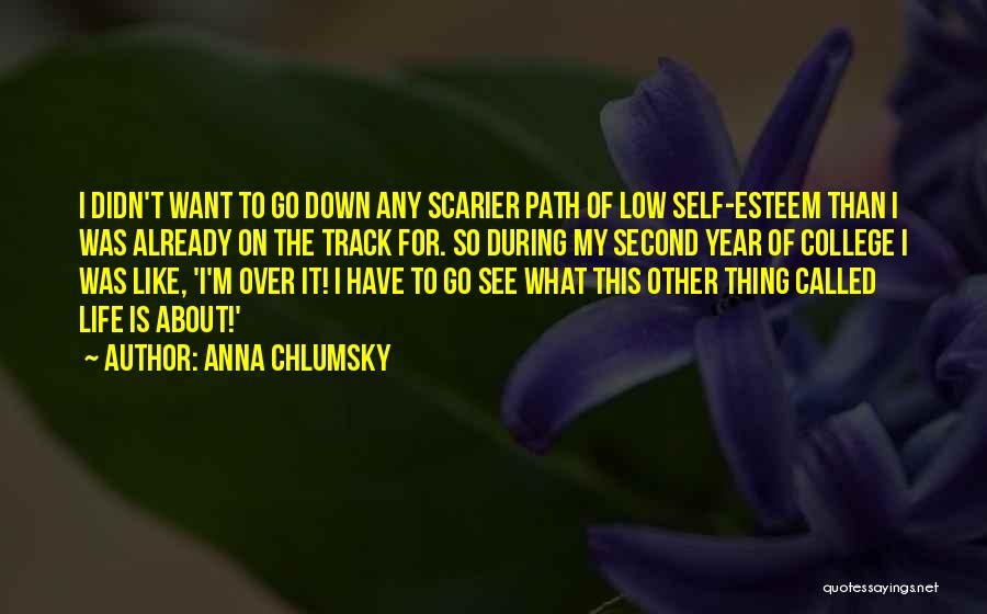 Life Is Quotes By Anna Chlumsky