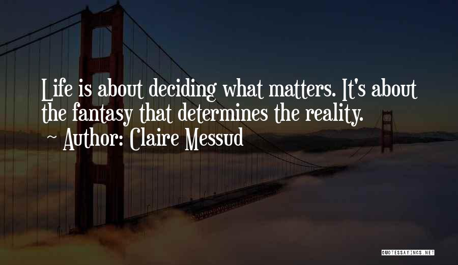 Life Is Quotes By Claire Messud