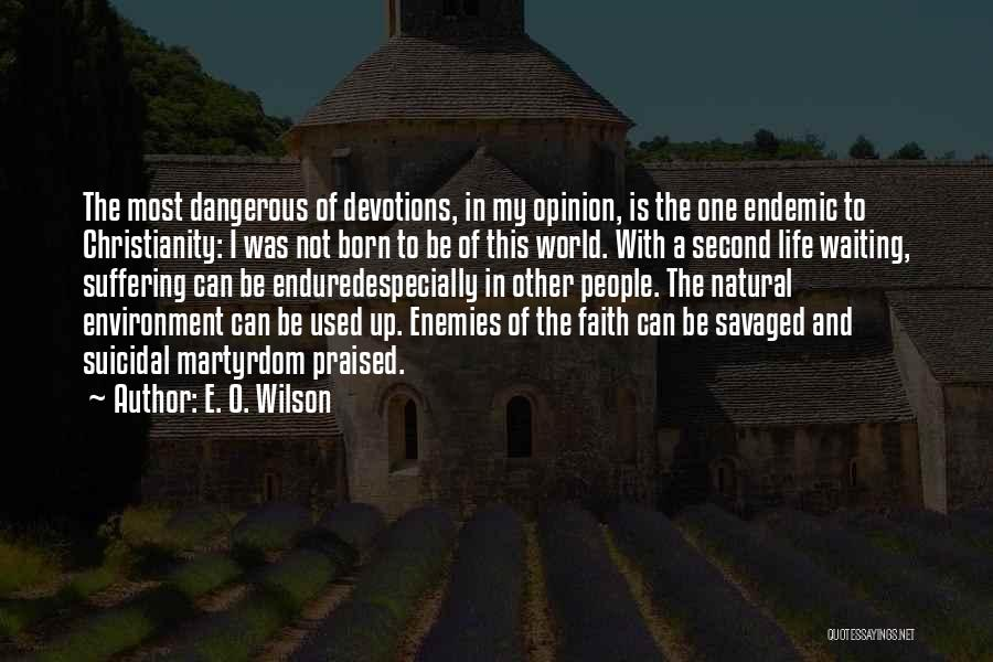 Life Is Quotes By E. O. Wilson
