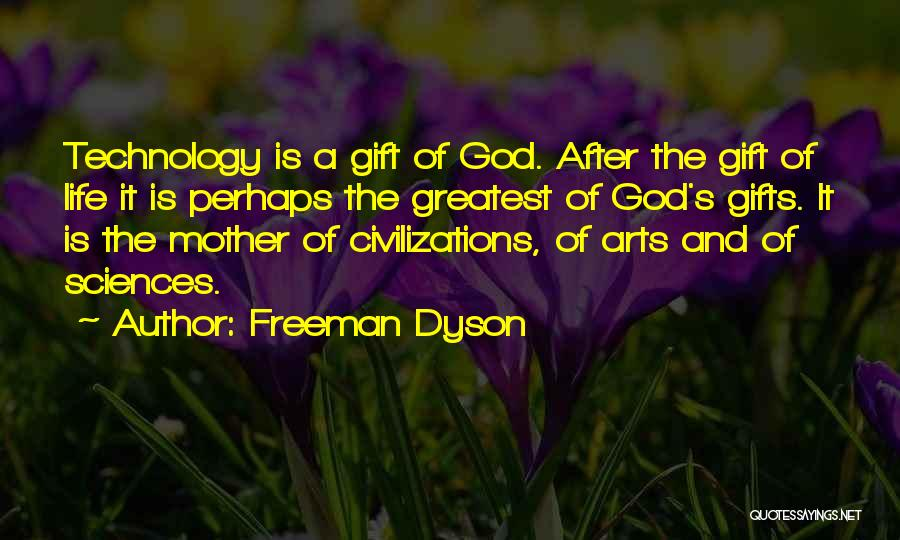 Life Is Quotes By Freeman Dyson