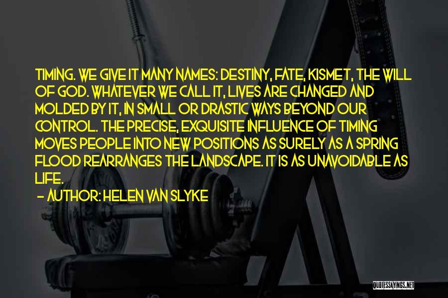 Life Is Quotes By Helen Van Slyke