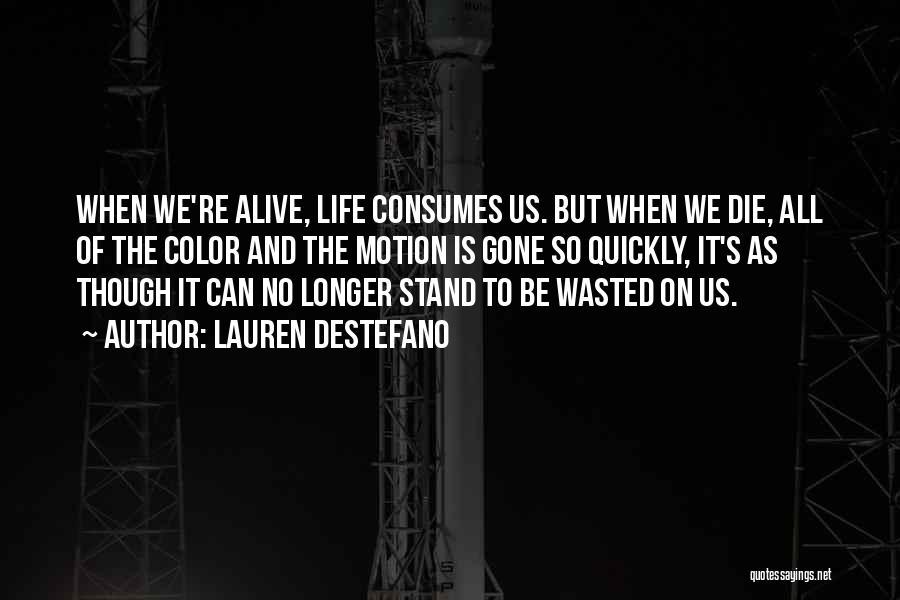 Life Is Quotes By Lauren DeStefano