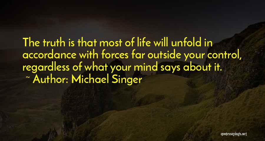 Life Is Quotes By Michael Singer