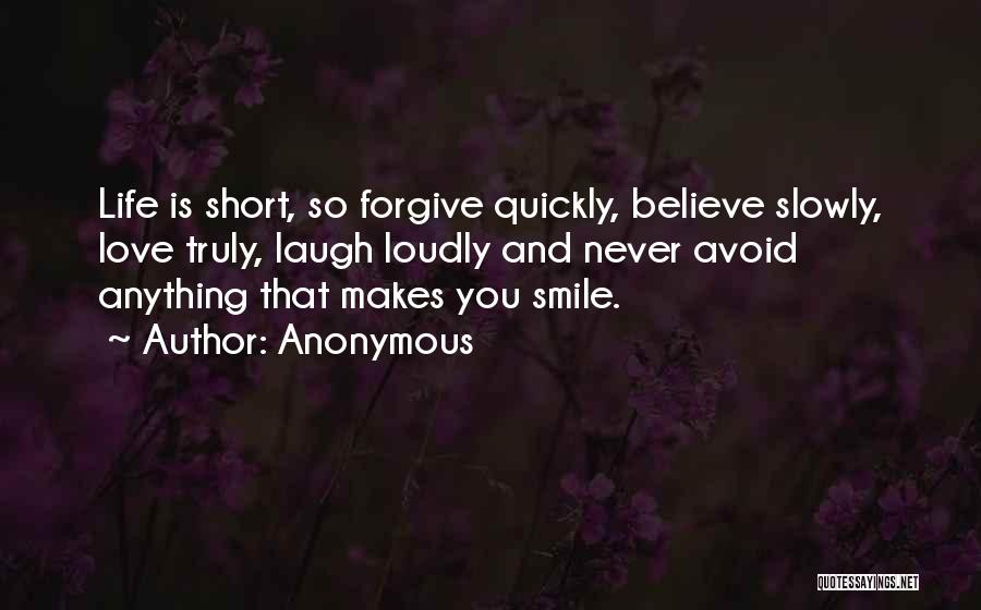Life Is Short So Quotes By Anonymous