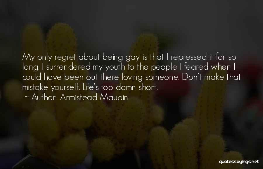 Life Is Short So Quotes By Armistead Maupin