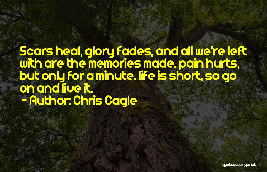Life Is Short So Quotes By Chris Cagle