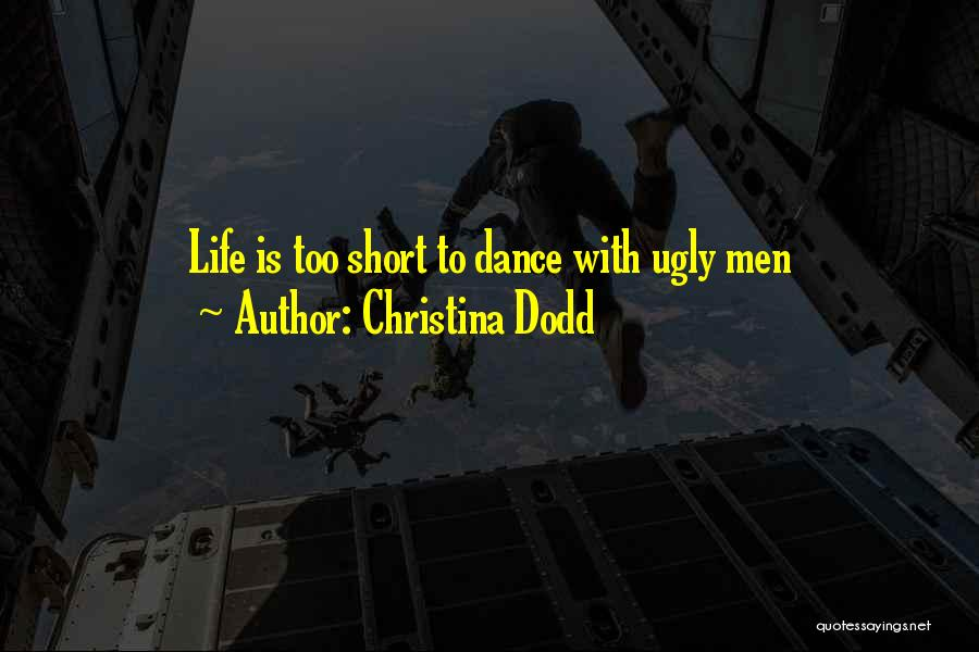 Life Is Short So Quotes By Christina Dodd