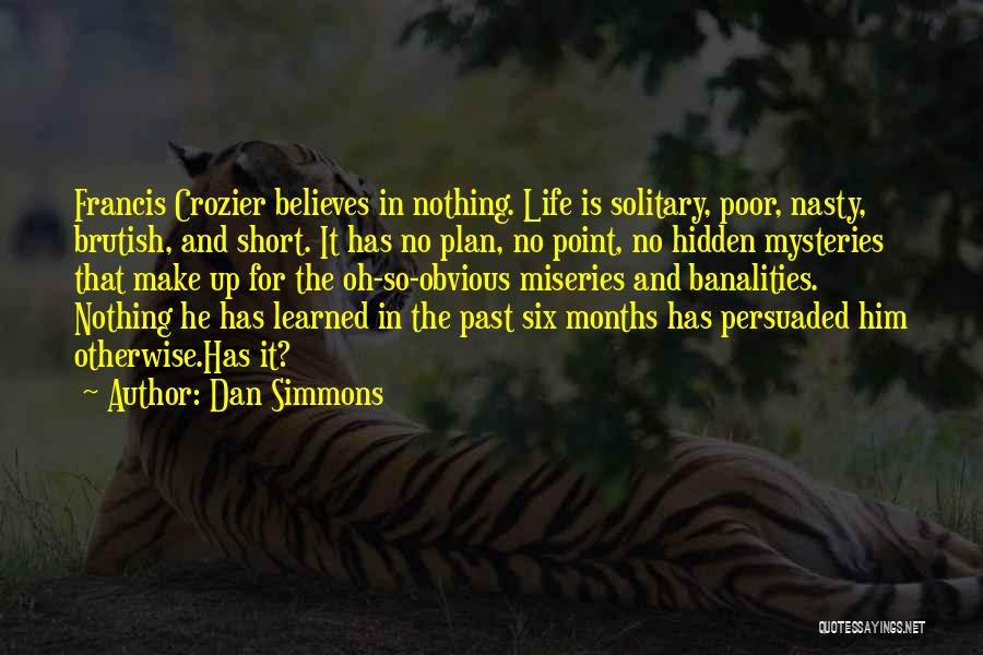 Life Is Short So Quotes By Dan Simmons