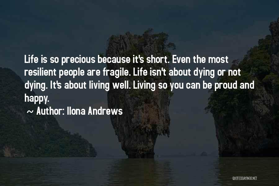 Life Is Short So Quotes By Ilona Andrews